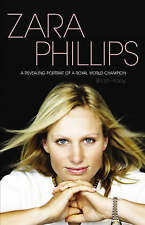Zara Phillips: The Biography: A Revealing Portrait of a Royal World Champion, 19