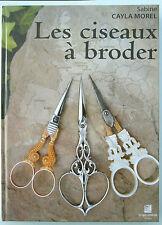 """Livre NEUF """"les ciseaux à broder"""" de couture anciens or argent acier nécessaire"""