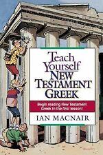 Teach Yourself New Testament Greek by Ian MacNair