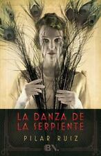 LA DANZA DE LA SERPIENTE/ THE DANCE OF THE SERPENT - RUIZ, PILAR - NEW HARDCOVER