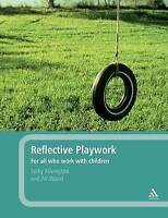 Reflective Playwork: For All Who Work With Children-ExLibrary