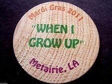 Rare 2011 Caesar WHEN I GROW UP Wooden Nickel Mardi Gras Doubloon