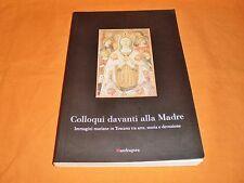 immagini mariane in toscana tra arte storia e devozione mandragora 2004