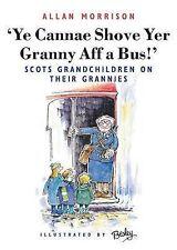 Ye Cannae Shove Yer Granny Aff a Bus!, Allan Morrison