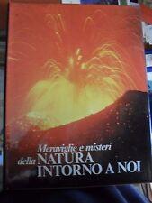 Reader's Digest MERAVIGLIE  E MISTERI DELLA NATURA INTORNO A NOI 1974