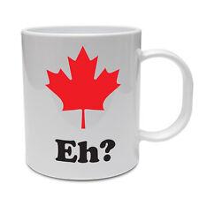 EH? - Canada / Canadian / Maple Leaf / Gift / Funny / Novelty Themed Ceramic Mug