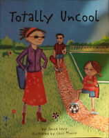 Totally Uncool by Janice Levy (Paperback, 2001)