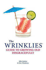 Wrinklies Growing Old Disgracefully: A Guide to Staying Wild at Heart, 185375860