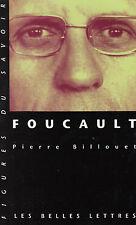 Foucault par Pierre Billouet Figures du savoir Les Belles Lettres #16 (2004)