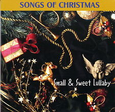 Songs of Christmas, Small and Sweet Lullaby, Limited Edition, Collectors *NEW CD