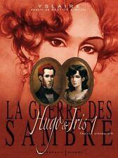 Yslaire. Guerre des Sambre (La). Hugo & Iris. Tome 1. EO. T.B.E.