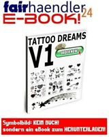 TATTOO DREAMS V1 VORLAGEN TATTOOS VORLAGE EBOOK BUCH E-LIZENZ DESIGN TÄTOWIERUNG