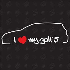 I love my Golf 5 MK5 - Pegatinas ,Shocker Adhesivo, VW, JDM, R32, GTI, G60,16V