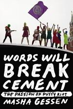 Words Will Break Cement: The Passion of Pussy Riot-ExLibrary