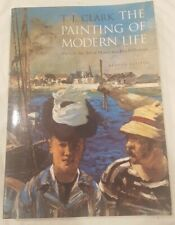 Painting of Modern Life : Paris in the Art of Manet and His Followers