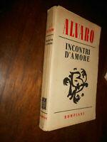LIBRO -Alvaro C.; INCONTRI D'AMORE ; Bompiani 1940