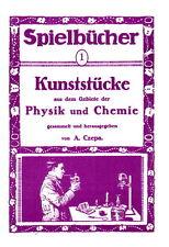 Spielbücher. Kunststücke aus Physik und Chemie. Experimente und Versuche. NEU!