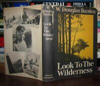 Burden, Douglas LOOK TO THE WILDERNESS   1st Edition 1st Printing