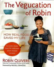 The Vegucation of Robin : How Real Food Saved My Life by Robin Quivers NEW #BK26
