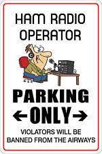 "*Aluminum* Ham Radio Operator Parking Only 8""x12"" Metal Novelty Sign  NS 073"