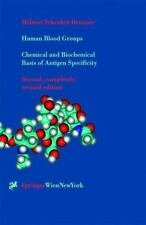 Human Blood Groups : Chemical and Biochemical Basis of Antigen Specificity by...