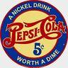 PEPSI COLA A Nickel Drink Worth A Dime Tin Sign Man Cave Garage Rec Room