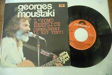 """GEORGE MOUSTAKI""""L'UOMO SEMPLICE-disco 45 giri POLYDOR It 1976"""""""