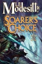 Corean Chronicles Ser.: Soarer's Choice by L. E. Modesitt Jr. (2006, Hardcover)