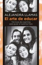 El Arte de Educar: Tecnicas de Coaching Para Guiar A Nuestros Hijos = The Art of