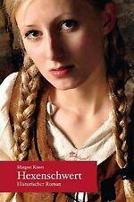 Hexenschwert: Historischer Roman von Koers, Margret | Buch | Zustand gut