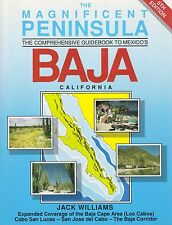 The Magnificent Peninsula: The Comprehensive Guidebook to Mexico's Baja (5th Ed)