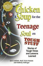 Chicken Soup for the Teenage Soul on Tough Stuff: Stories of Tough Times and Les