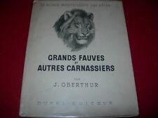GRANDS FAUVES ET AUTRES CARNASSIERS LE MONDE MERVEILLEUX DES BETES  J. OBERTHUR