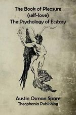 NEW The Book of Pleasure: The Psychology of Ecstasy by Austin Osman Spare