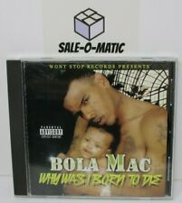 BOLA MAC- WHY WAS I BORN TO DIE CD ALBUM HIP HOP RAP HARDCORE 2001
