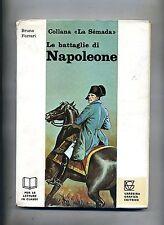 Bruno Ferrari # LE BATTAGLIE DI NAPOLEONE # Varesina Grafica Editrice 1974 Libro