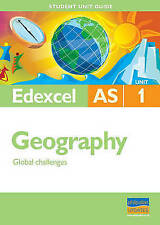 Very Good, Edexcel AS Geography Student Unit Guide: Unit 1 Global Challenges (Ed