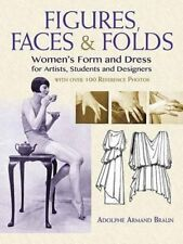 Figures, Faces & Folds: Women's Form and Dress for Artists, Students and Desi…