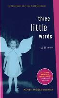 Three Little Words: A Memoir: By Rhodes-Courter, Ashley