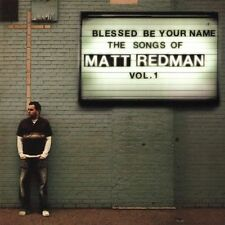 Blessed Be Your Name the Songs of Matt Redman, Vol. 1, Matt Redman, Good Enhance