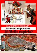 Arte Contemporanea - Difficile Capirla? by Gianfranco Missiaja (2014, Paperback)