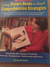 Using Picture Books to Teach Comprehension Strategies: 30 Lessons That Teach...