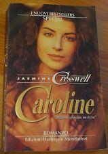 CAROLINE di JASMINE CRESSWELL - HARLEQUIN MONDADORI -