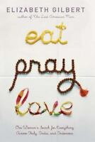 Eat Pray Love: One Woman's Search for Everything Across Italy, India and Indones