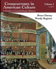 Crosscurrents in American Culture: A Reader in United States History, Volume I:
