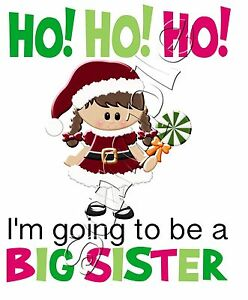 IRON ON TRANSFER MERRY CHRISTMAS GOING TO BE A BIG SISTER MATERNITY PREGNANT
