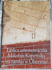 TABLICA ASTRONOMICZNA MIKOŁAJA KOPERNIKA NA ZAMKU W OLSZTYNIE   Polish book