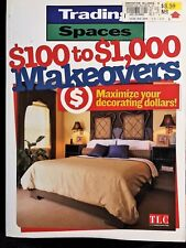 Trading Spaces: $100 to $1000 Makeovers: Maximize Your Decorating Dollars! (PB)