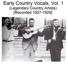 Early Old Time Country Bluegrass Songs Legendary Artists Vol. 1  - New CD