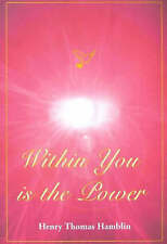 Within You Is the Power, Good Condition Book, Henry Thomas Hamblin, ISBN 9780953